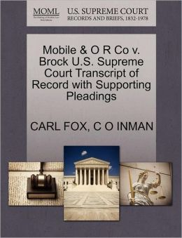 Mobile & O R Co V. Brock U.S. Supreme Court Transcript Of Record With Supporting Pleadings