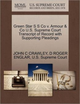 Green Star S S Co V. Armour & Co U.S. Supreme Court Transcript Of Record With Supporting Pleadings