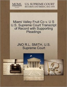 Miami Valley Fruit Co v. U S U.S. Supreme Court Transcript of Record with Supporting Pleadings