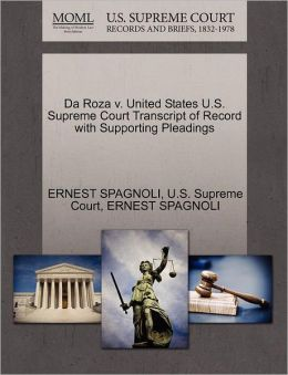 Da Roza v. United States U.S. Supreme Court Transcript of Record with Supporting Pleadings