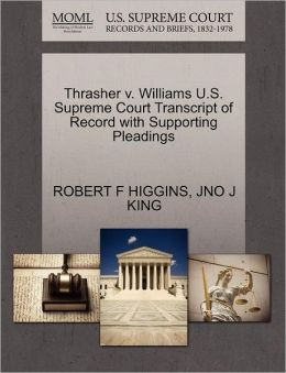 Thrasher V. Williams U.S. Supreme Court Transcript Of Record With Supporting Pleadings
