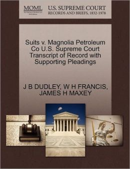 Suits V. Magnolia Petroleum Co U.S. Supreme Court Transcript Of Record With Supporting Pleadings