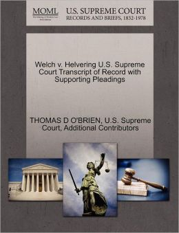 Welch v. Helvering U.S. Supreme Court Transcript of Record with Supporting Pleadings