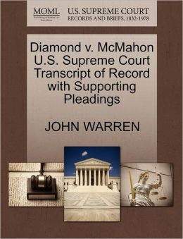 Diamond V. Mcmahon U.S. Supreme Court Transcript Of Record With Supporting Pleadings