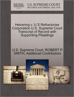 Helvering v. U S Refractories Corporation U.S. Supreme Court Transcript of Record with Supporting Pleadings