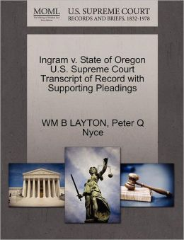 Ingram V. State Of Oregon U.S. Supreme Court Transcript Of Record With Supporting Pleadings
