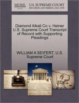 Diamond Alkali Co v. Heiner U.S. Supreme Court Transcript of Record with Supporting Pleadings