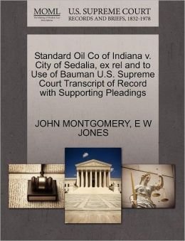 Standard Oil Co Of Indiana V. City Of Sedalia, Ex Rel And To Use Of Bauman U.S. Supreme Court Transcript Of Record With Supporting Pleadings