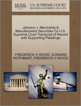 Johnson V. Merchants & Manufacturers Securities Co U.S. Supreme Court Transcript Of Record With Supporting Pleadings