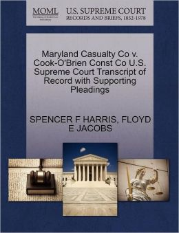 Maryland Casualty Co V. Cook-O'Brien Const Co U.S. Supreme Court Transcript Of Record With Supporting Pleadings