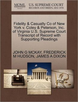 Fidelity & Casualty Co Of New York V. Coley & Peterson, Inc. Of Virginia U.S. Supreme Court Transcript Of Record With Supporting Pleadings
