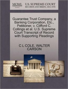 Guarantee Trust Company, A Banking Corporation, Etc., Petitioner, V. Clifford C. Collings Et Al. U.S. Supreme Court Transcript Of Record With Supporting Pleadings