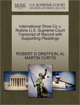International Shoe Co V. Rubins U.S. Supreme Court Transcript Of Record With Supporting Pleadings