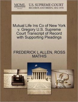 Mutual Life Ins Co Of New York V. Gregory U.S. Supreme Court Transcript Of Record With Supporting Pleadings