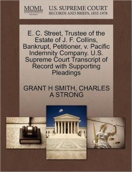 E. C. Street, Trustee Of The Estate Of J. F. Collins, Bankrupt, Petitioner, V. Pacific Indemnity Company. U.S. Supreme Court Transcript Of Record With Supporting Pleadings