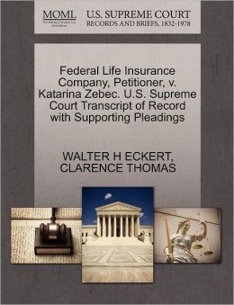 Federal Life Insurance Company, Petitioner, V. Katarina Zebec. U.S. Supreme Court Transcript Of Record With Supporting Pleadings