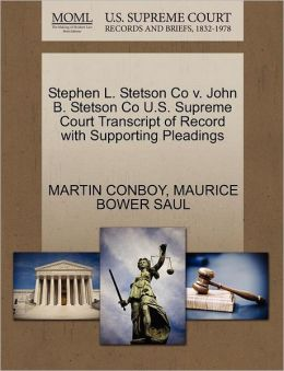 Stephen L. Stetson Co V. John B. Stetson Co U.S. Supreme Court Transcript Of Record With Supporting Pleadings