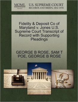 Fidelity & Deposit Co Of Maryland V. Jones U.S. Supreme Court Transcript Of Record With Supporting Pleadings