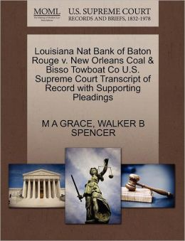 Louisiana Nat Bank Of Baton Rouge V. New Orleans Coal & Bisso Towboat Co U.S. Supreme Court Transcript Of Record With Supporting Pleadings