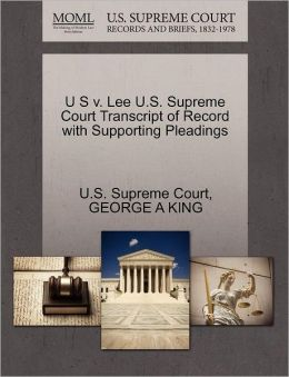 U S v. Lee U.S. Supreme Court Transcript of Record with Supporting Pleadings
