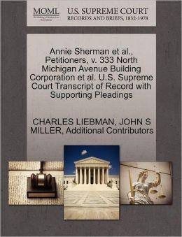 Annie Sherman Et Al., Petitioners, V. 333 North Michigan Avenue Building Corporation Et Al. U.S. Supreme Court Transcript Of Record With Supporting Pleadings
