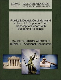 Fidelity & Deposit Co Of Maryland V. Pink U.S. Supreme Court Transcript Of Record With Supporting Pleadings