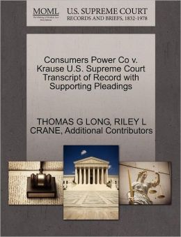 Consumers Power Co V. Krause U.S. Supreme Court Transcript Of Record With Supporting Pleadings