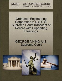 Ordnance Engineering Corporation v. U S U.S. Supreme Court Transcript of Record with Supporting Pleadings