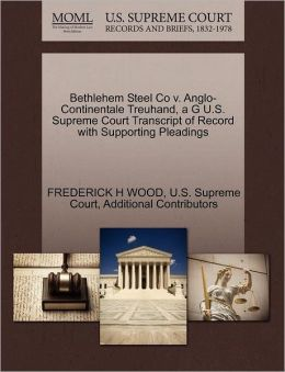 Bethlehem Steel Co v. Anglo-Continentale Treuhand, a G U.S. Supreme Court Transcript of Record with Supporting Pleadings