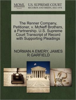 The Renner Company, Petitioner, V. Mcneff Brothers, A Partnership. U.S. Supreme Court Transcript Of Record With Supporting Pleadings