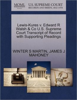 Lewis-Kures V. Edward R Walsh & Co U.S. Supreme Court Transcript Of Record With Supporting Pleadings