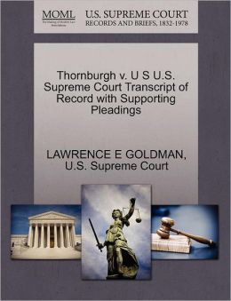Thornburgh v. U S U.S. Supreme Court Transcript of Record with Supporting Pleadings