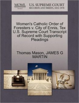 Women's Catholic Order Of Foresters V. City Of Ennis, Tex U.S. Supreme Court Transcript Of Record With Supporting Pleadings