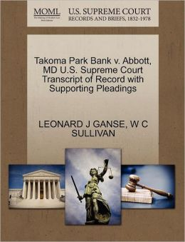 Takoma Park Bank V. Abbott, Md U.S. Supreme Court Transcript Of Record With Supporting Pleadings