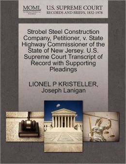 Strobel Steel Construction Company, Petitioner, V. State Highway Commissioner Of The State Of New Jersey. U.S. Supreme Court Transcript Of Record With Supporting Pleadings