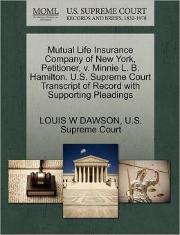 Mutual Life Insurance Company of New York, Petitioner, v. Minnie L. B. Hamilton. U.S. Supreme Court Transcript of Record with Supporting Pleadings