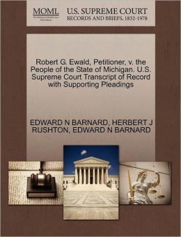 Robert G. Ewald, Petitioner, V. The People Of The State Of Michigan. U.S. Supreme Court Transcript Of Record With Supporting Pleadings