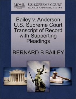 Bailey V. Anderson U.S. Supreme Court Transcript Of Record With Supporting Pleadings
