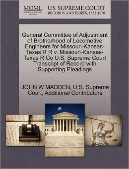 General Committee of Adjustment of Brotherhood of Locomotive Engineers for Missouri-Kansas-Texas R R v. Missouri-Kansas-Texas R Co U.S. Supreme Court Transcript of Record with Supporting Pleadings