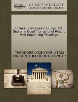 United Enterprises V. Dubey U.S. Supreme Court Transcript Of Record With Supporting Pleadings