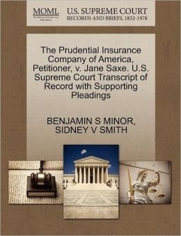 The Prudential Insurance Company Of America, Petitioner, V. Jane Saxe. U.S. Supreme Court Transcript Of Record With Supporting Pleadings