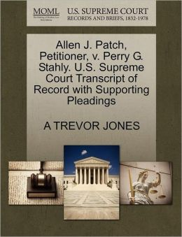 Allen J. Patch, Petitioner, V. Perry G. Stahly. U.S. Supreme Court Transcript Of Record With Supporting Pleadings