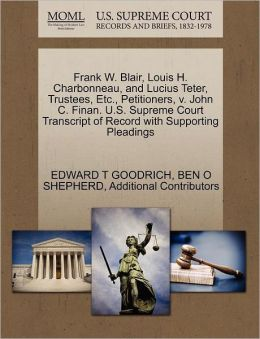 Frank W. Blair, Louis H. Charbonneau, And Lucius Teter, Trustees, Etc., Petitioners, V. John C. Finan. U.S. Supreme Court Transcript Of Record With Supporting Pleadings
