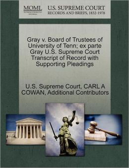 Gray v. Board of Trustees of University of Tenn; ex parte Gray U.S. Supreme Court Transcript of Record with Supporting Pleadings