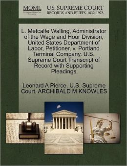 L. Metcalfe Walling, Administrator of the Wage and Hour Division, United States Department of Labor, Petitioner, v. Portland Terminal Company. U.S. Supreme Court Transcript of Record with Supporting Pleadings