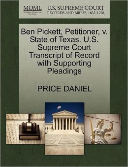 Ben Pickett, Petitioner, V. State Of Texas. U.S. Supreme Court Transcript Of Record With Supporting Pleadings