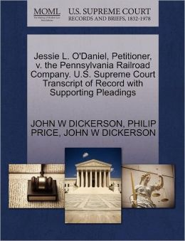 Jessie L. O'Daniel, Petitioner, V. The Pennsylvania Railroad Company. U.S. Supreme Court Transcript Of Record With Supporting Pleadings