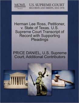 Herman Lee Ross, Petitioner, v. State of Texas. U.S. Supreme Court Transcript of Record with Supporting Pleadings