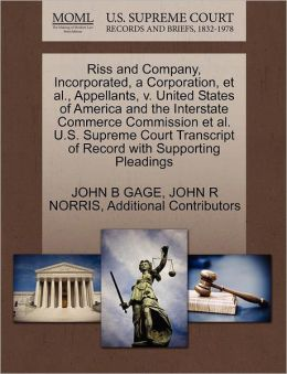 Riss And Company, Incorporated, A Corporation, Et Al., Appellants, V. United States Of America And The Interstate Commerce Commission Et Al. U.S. Supreme Court Transcript Of Record With Supporting Pleadings