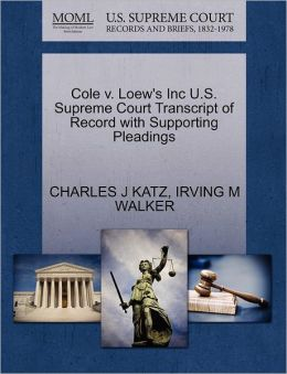 Cole V. Loew's Inc U.S. Supreme Court Transcript Of Record With Supporting Pleadings